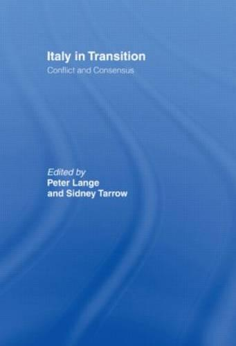 Italy in Transition: Conflict and Consensus (Paperback)