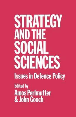 Strategy and the Social Sciences: Issues in Defence Policy (Paperback)