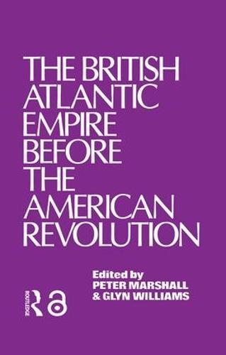 The British Atlantic Empire Before the American Revolution (Hardback)