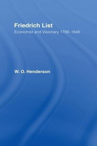 Friedrich List: Economist and Visionary 1789-1846 (Hardback)