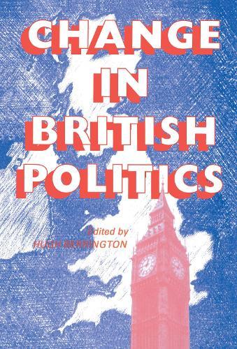 Change In British Politics (Hardback)
