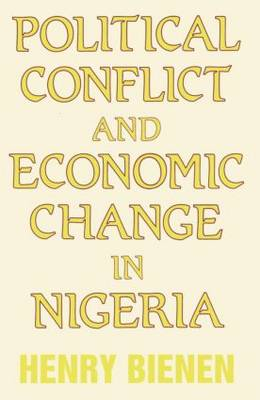 Political Conflict and Economic Change in Nigeria (Hardback)