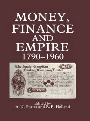 Money, Finance, and Empire, 1790-1960 (Hardback)