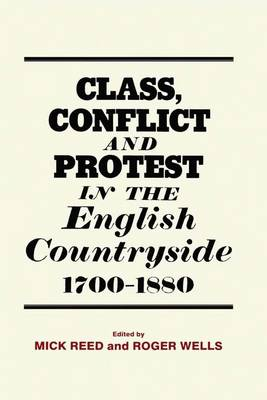 Class, Conflict and Protest in the English Countryside, 1700-1880 (Hardback)