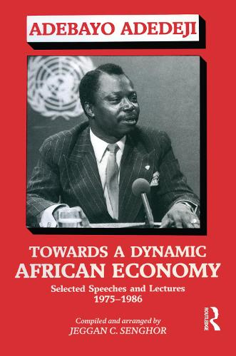 Towards a Dynamic African Economy: Selected Speeches and Lectures 1975-1986 (Hardback)