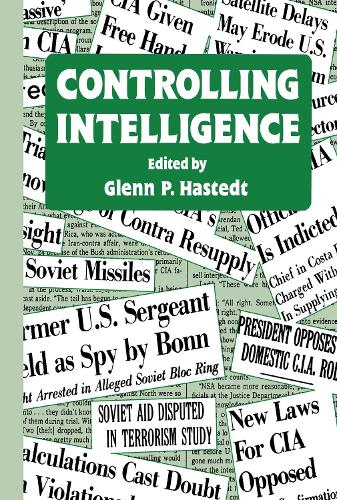 Controlling Intelligence - Studies in Intelligence (Hardback)