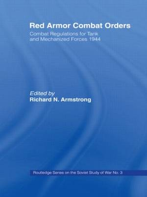 Red Armor Combat Orders: Combat Regulations for Tank and Mechanised Forces 1944 - Soviet Russian Study of War (Hardback)