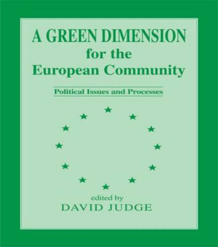 A Green Dimension for the European Community: Political Issues and Processes (Paperback)