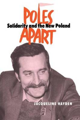 Poles Apart: Solidarity and the New Poland (Paperback)