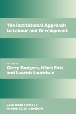 The Institutional Approach to Labour and Development - Routledge Research EADI Studies in Development (Paperback)