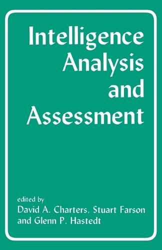 Intelligence Analysis and Assessment - Studies in Intelligence (Paperback)