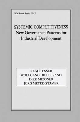 Systemic Competitiveness: New Governance Patterns for Industrial Development (Paperback)