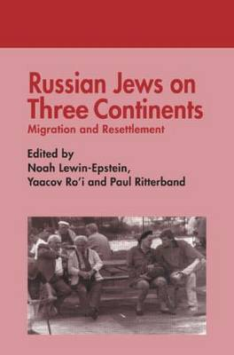 Russian Jews on Three Continents: Migration and Resettlement (Paperback)