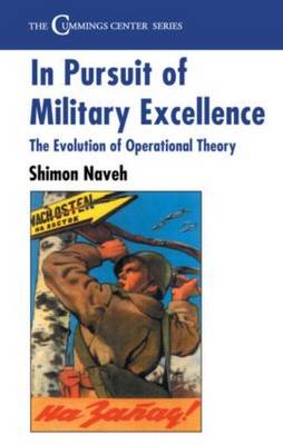 In Pursuit of Military Excellence: The Evolution of Operational Theory - Cummings Center Series (Paperback)