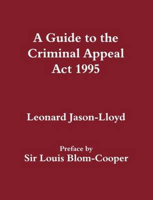 A Guide to the Criminal Appeal Act 1995 (Paperback)