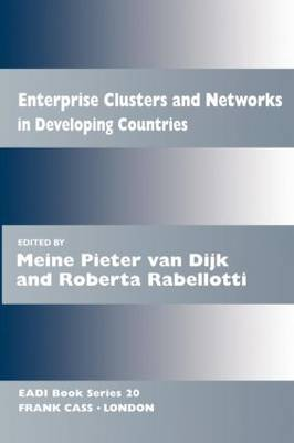 Enterprise Clusters and Networks in Developing Countries - Routledge Research EADI Studies in Development (Paperback)