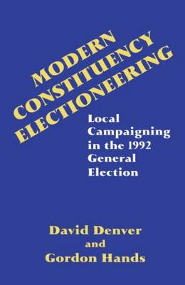 Modern Constituency Electioneering: Local Campaigning in the 1992 General Election (Paperback)
