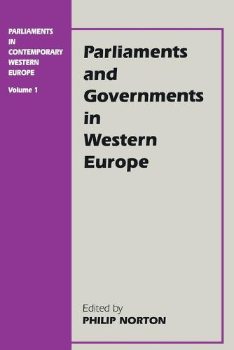 Parliaments in Contemporary Western Europe: Parliaments in Contemporary Western Europe Volume 1 (Paperback)