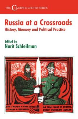 Russia at a Crossroads: History, Memory and Political Practice - Cummings Center Series (Paperback)