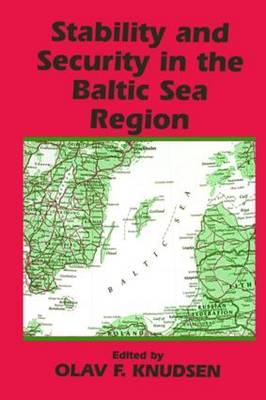 Stability and Security in the Baltic Sea Region: Russian, Nordic and European Aspects (Paperback)