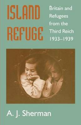 Island Refuge: Britain and Refugees from the Third Reich 1933-1939 (Paperback)