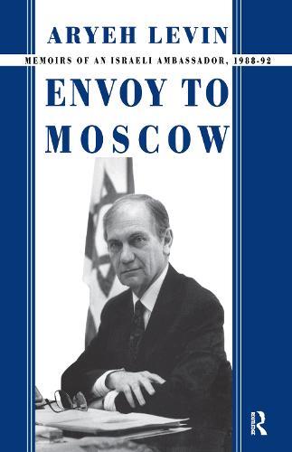 Envoy to Moscow: Memories of an Israeli Ambassador, 1988-92 - Cummings Center Series (Hardback)