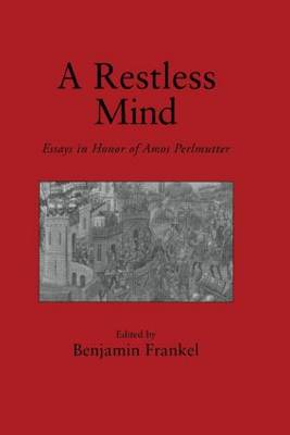 A Restless Mind: Essays in Honor of Amos Perlmutter (Hardback)