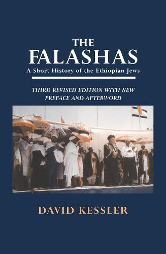 The Falashas: A Short History of the Ethiopian Jews (Hardback)