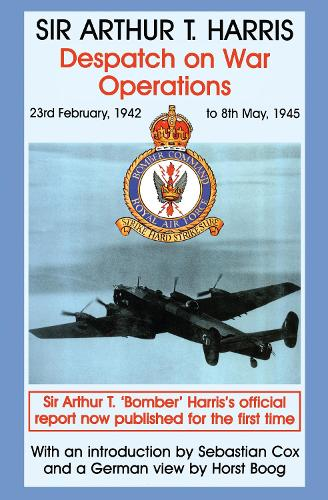 Despatch on War Operations: 23rd February 1942 to 8th May 1945 - Studies in Air Power 3 (Hardback)