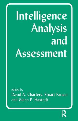 Intelligence Analysis and Assessment - Studies in Intelligence (Hardback)