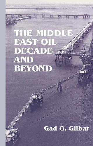 The Middle East Oil Decade and Beyond (Hardback)