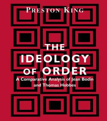 The Ideology of Order: A Comparative Analysis of Jean Bodin and Thomas Hobbes (Hardback)