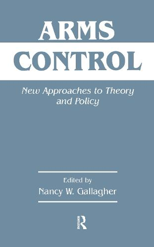 Arms Control: New Approaches to Theory and Policy (Hardback)