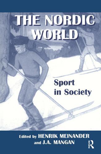 The Nordic World: Sport in Society - Sport in the Global Society (Hardback)