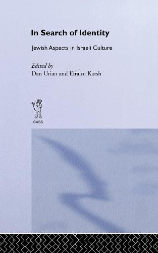In Search of Identity: Jewish Aspects in Israeli Culture - Israeli History, Politics and Society (Hardback)