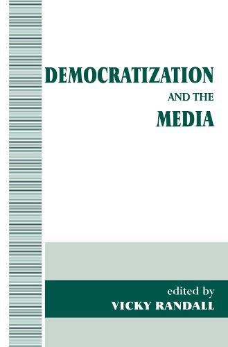 Democratization and the Media - Democratization Studies (Hardback)