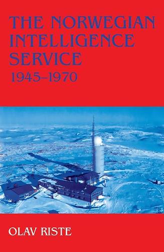The Norwegian Intelligence Service, 1945-1970 - Studies in Intelligence (Hardback)