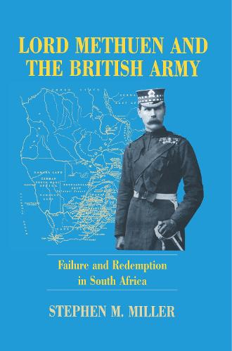 Lord Methuen and the British Army: Failure and Redemption in South Africa (Hardback)