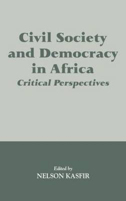 Civil Society and Democracy in Africa: Critical Perspectives (Hardback)
