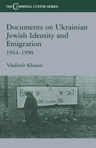Documents on Ukrainian-Jewish Identity and Emigration, 1944-1990 (Hardback)