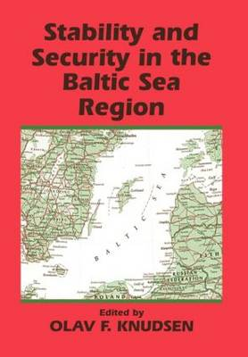 Stability and Security in the Baltic Sea Region: Russian, Nordic and European Aspects (Hardback)