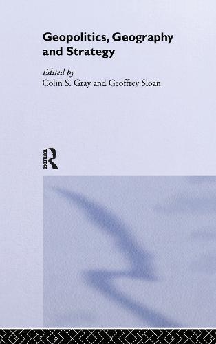 Geopolitics, Geography and Strategy (Hardback)