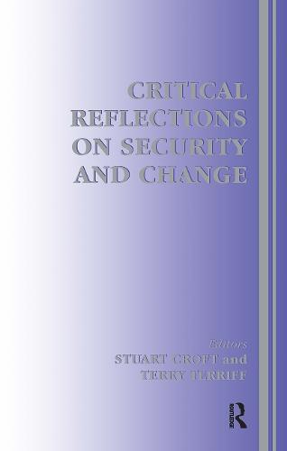 Critical Reflections on Security and Change (Hardback)