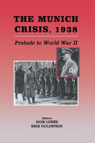 The Munich Crisis, 1938: Prelude to World War II (Hardback)