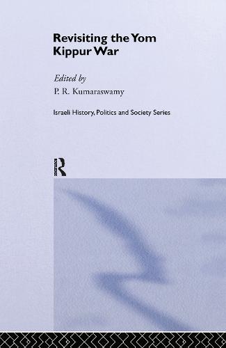 Revisiting the Yom Kippur War - Israeli History, Politics and Society (Hardback)