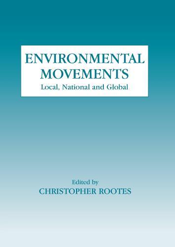 Environmental Movements: Local, National and Global - Environmental Politics (Hardback)