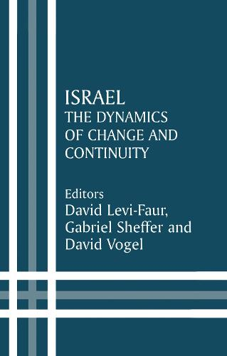 Israel: The Dynamics of Change and Continuity - Israeli History, Politics and Society (Hardback)