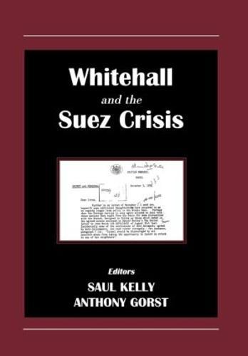 Whitehall and the Suez Crisis (Hardback)