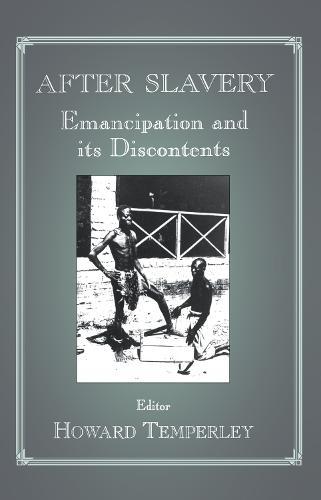 After Slavery: Emancipation and its Discontents (Hardback)