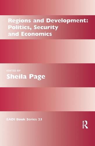 Regions and Development: Politics, Security and Economics - Routledge Research EADI Studies in Development (Hardback)
